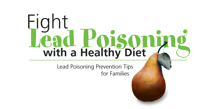 Lead and a Healthy Diet- What You Can Do to Protect Your Child – fight_lead_poisoning_with_a_healthy_diet.pdf 2016-02-02 12-45-29