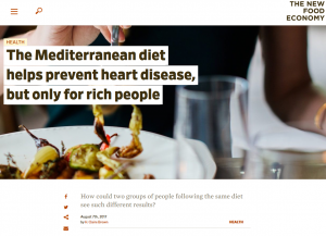 The New Food Economy, Aug 7, 2017 article, Mediterranean Diet helps prevent heart disease, but only for rich people