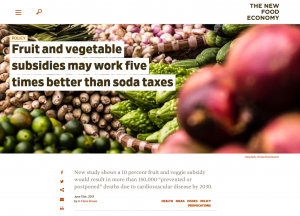 The New Food Economy screen shot, June 13, 2017, Fruit and vegetable subsidies may work five times better than soda taxes
