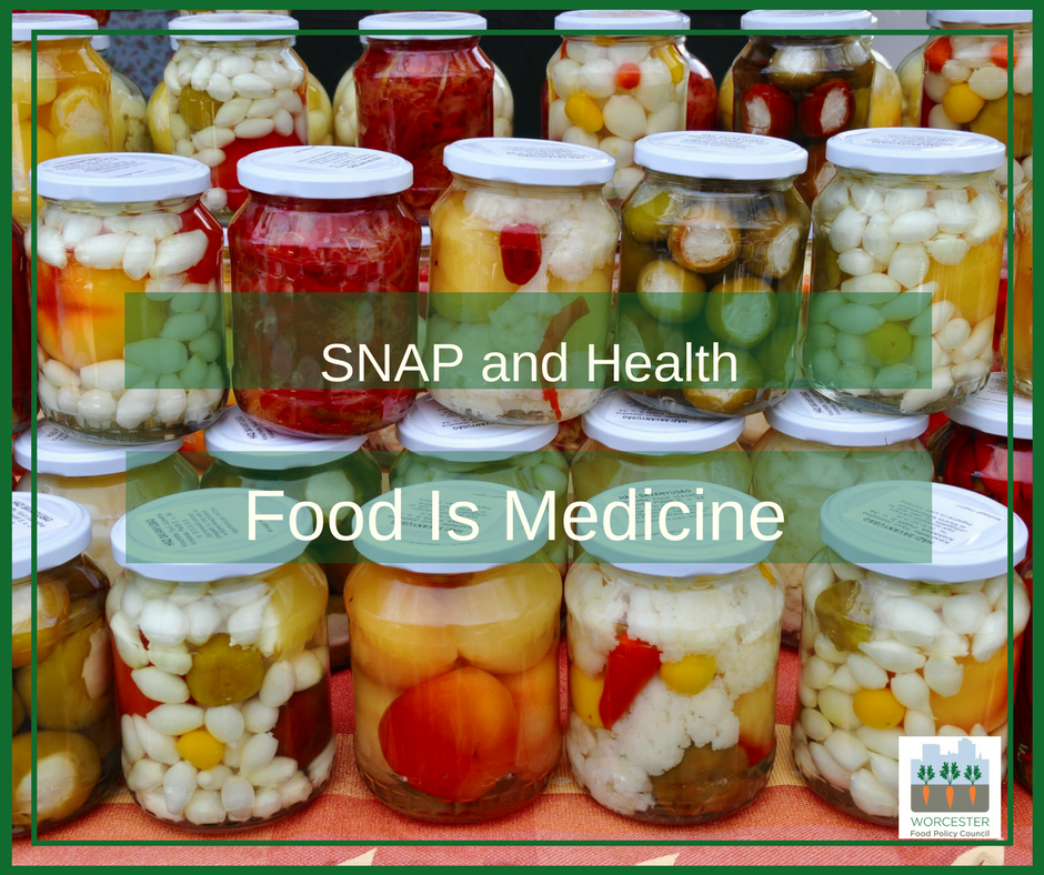 A brightly colored photo of canned produce in glass jars. Superimposed text reads SNAP and Health - Food Is Medicine. The Worcester Food Policy Council is in the lower right corner.